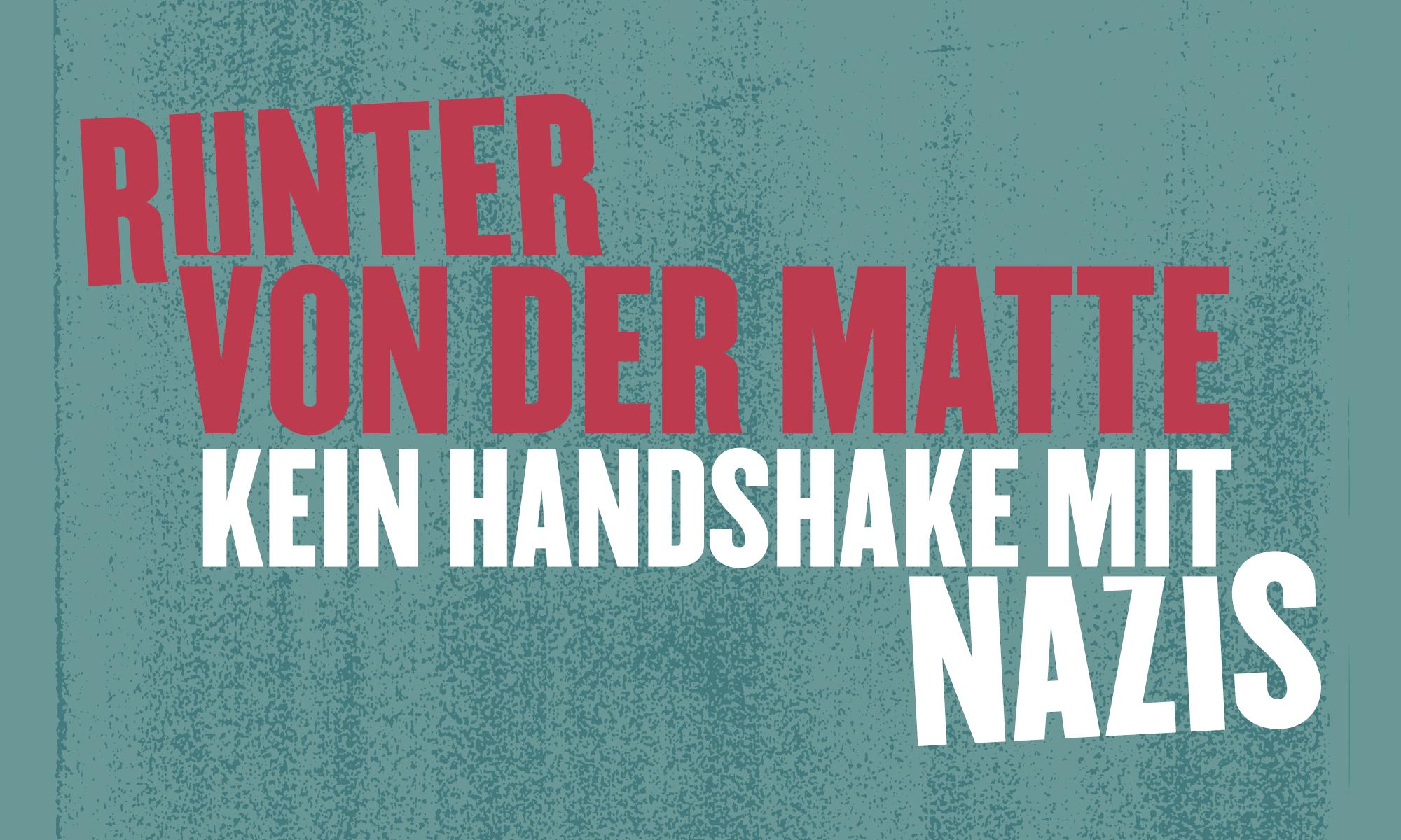 Runter von der Matte! – Kein Handshake mit Nazis