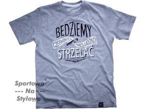 """T-Shirt von """"Sportowo na stylowo""""; Motiv: """"Bedziemy Strzelac"""""""